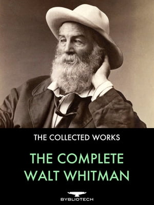 The Complete Walt Whitman Drum-Taps,  Leaves of Grass,  Patriotic Poems,  Complete Prose Works,  Wound Dresser,  Letters