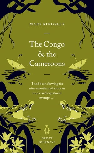 The Congo and the Cameroons