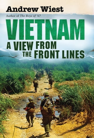 Vietnam A View from the Front Lines