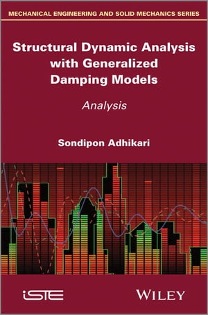 Structural Dynamic Analysis with Generalized Damping Models Analysis