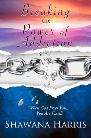 Breaking the Power of Addiction