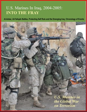 U.S. Marines in Iraq,  2004-2005: Into the Fray - U.S. Marines in the Global War on Terrorism,  Al-Anbar,  Al-Fallujah Battles,  Protecting Self Rule and