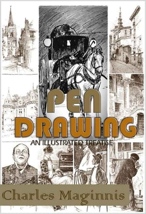 Pen Drawing : An Illustrated Treatise Illustrated with Active Table of Contents