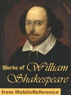 Works Of William Shakespeare: 154 Sonnets, Romeo And Juliet, Othello, Hamlet, Macbeth, Antony And Cleopatra, The Tempest, Julius Caesar, King Lear, Troilus And Cressida, The Winter's Tale & More (Mobi Collected Works) Cover Image