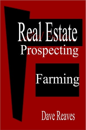 Real Estate Prospecting: Farming Real Estate Guides