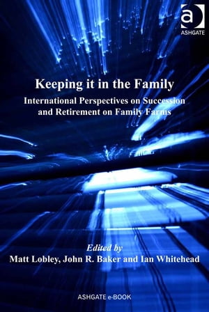 Keeping it in the Family International Perspectives on Succession and Retirement on Family Farms