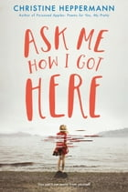 Ask Me How I Got Here Cover Image