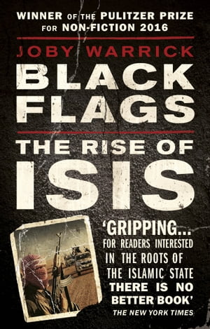 Black Flags The Rise of ISIS