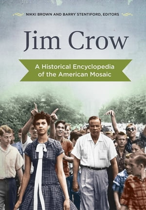 Jim Crow: A Historical Encyclopedia of the American Mosaic