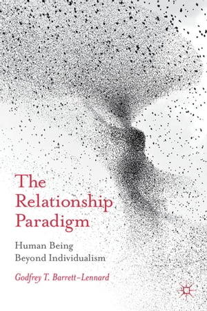 The Relationship Paradigm Human Being Beyond Individualism