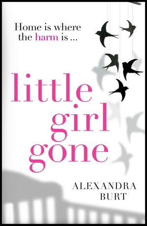 Little Girl Gone: The can t-put-it-down psychological thriller