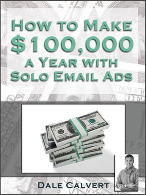 How to make 100000$/year with email solo ads ?