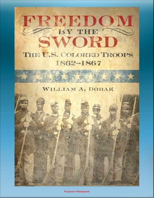 Freedom by the Sword: The U.S. Colored Troops 1862-1867 - South Atlantic Coast,  Gulf Coast,  Mississippi River,  Southern States,  Reconstruction