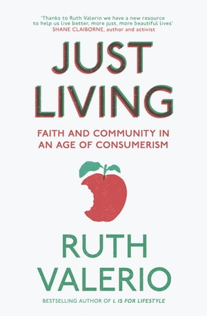 Just Living Faith and Community in an Age of Consumerism