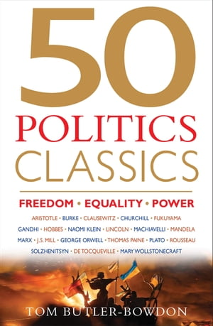 50 Politics Classics Freedom,  Equality,  Power