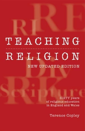 Teaching Religion (New Updated Edition): Sixty Years of Religious education in England and Wales