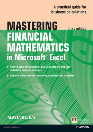 Mastering Financial Mathematics in Microsoft Excel A practical guide to business calculations