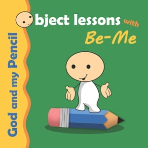 God and my Pencil Object Lessons with Be-Me