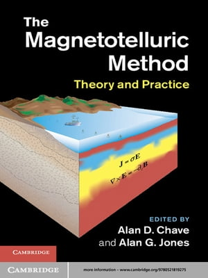 The Magnetotelluric Method Theory and Practice