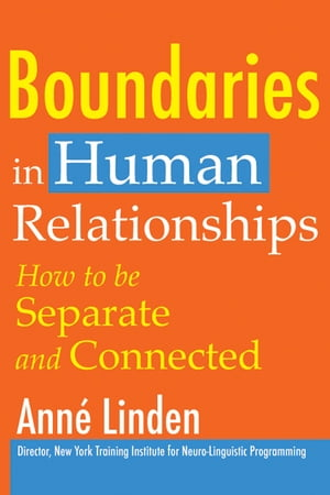 Boundaries in Human Relationships How to be separate and connected