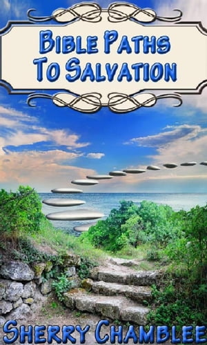 Bible Paths to Salvation
