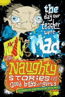 Naughty Stories: A Very Naughty Gift for Good Boys and Girls