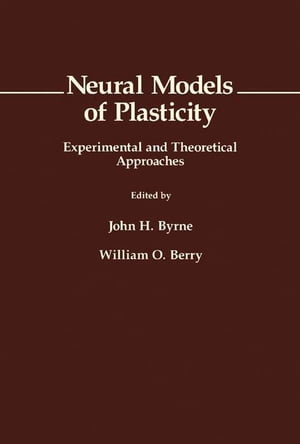 Neural Models of Plasticity Experimental and Theoretical Approaches
