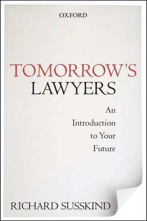 Tomorrow's Lawyers: An Introduction to Your Future An Introduction to Your Future
