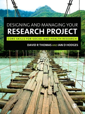 Designing and Managing Your Research Project Core Skills for Social and Health Research