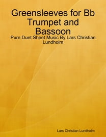 Greensleeves for Bb Trumpet and Bassoon - Pure Duet Sheet Music By Lars Christian Lundholm