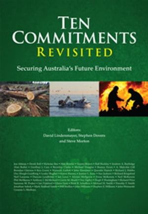 Ten Commitments Revisited Securing Australia's Future Environment