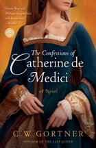 The Confessions of Catherine de Medici Cover Image