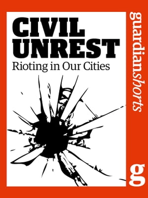 Civil Unrest Rioting in Our Cities