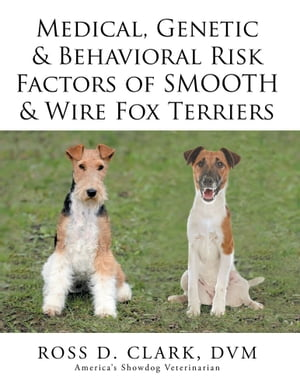 Medical, Genetic & Behavioral Risk Factors of Smooth & Wire Fox Terriers