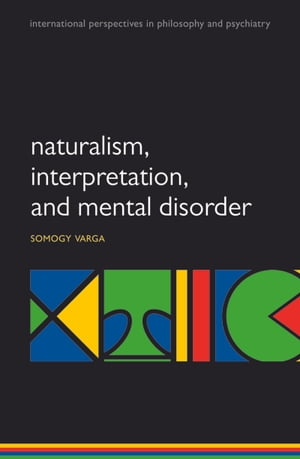 Naturalism,  interpretation,  and mental disorder