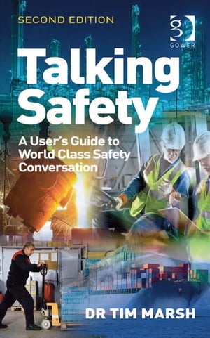 Talking Safety A User's Guide to World Class Safety Conversation