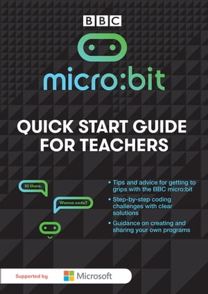 Micro:Bit ? A Quick Start Guide for Teachers