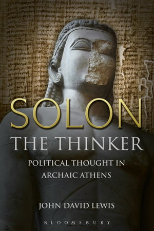 Solon the Thinker Political Thought in Archaic Athens