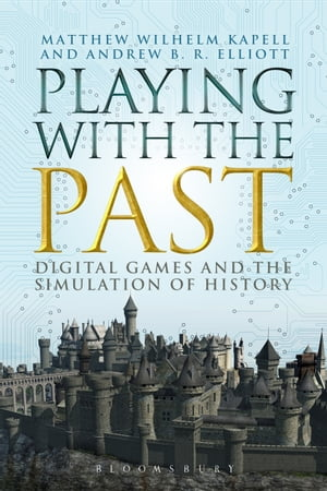 Playing with the Past Digital Games and the Simulation of History