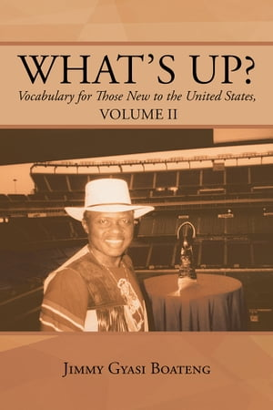 What?s Up? Vocabulary for Those New to the United States,  Volume II