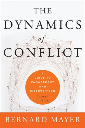 The Dynamics of Conflict A Guide to Engagement and Intervention