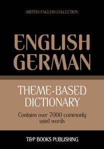 Theme-based dictionary British English-German - 7000 words
