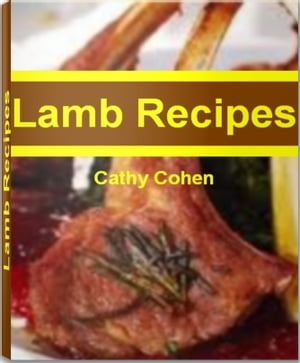 Lamb Recipes Mind-Blowing Tips for Making Lamb Chop Recipes,  Ground Lamb Recipes,  Lamb Shank Recipes and More