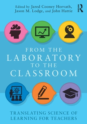 From the Laboratory to the Classroom Translating Science of Learning for Teachers