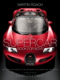 online magazine -  The Supercar Book for Boys: The Complete Guide to the Machines that Make Our Jaws Drop
