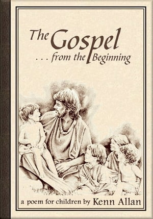 The Gospel: From the Beginning...