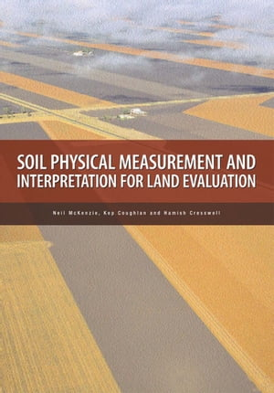 Soil Physical Measurement and Interpretation for Land Evaluation