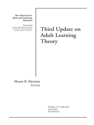 Third Update on Adult Learning Theory New Directions for Adult and Continuing Education,  Number 119