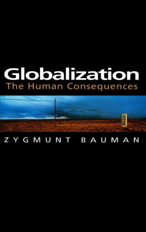 Globalization The Human Consequences