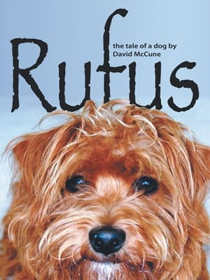 Rufus The Tale of a Dog